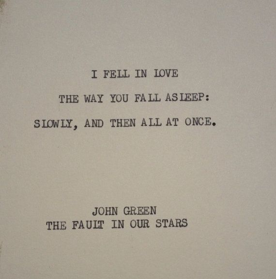 When I First Saw You I Fell In Love Quotes: THE Fault In Our Stars 2: Hazel Grace Typewriter Quote On