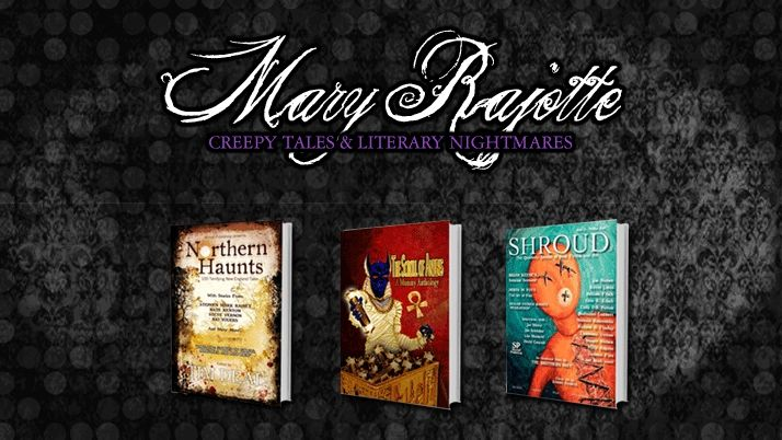 Support Mary Rajotte creating creepy tales & literary nightmares