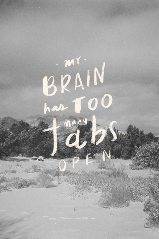 My Brain Has Too Many Tabs Open in Typography