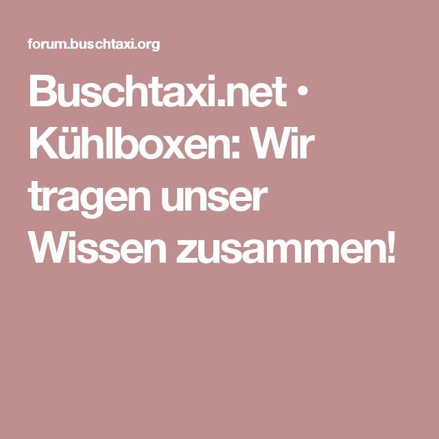 Buschtaxi.net • Kühlboxen: Wir tragen unser Wissen zusammen!