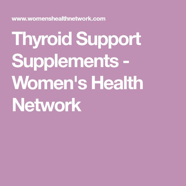 Thyroid Support Supplements - Women's Health Network