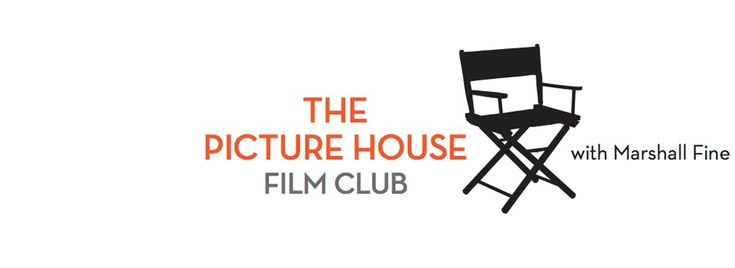 The Picture House Film Club with Marshall Fine - Life Art Popcorn | The Picture House | Pelham, New York