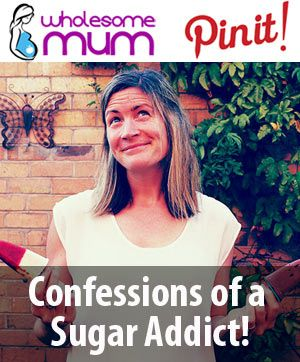 Confessions of a Sugar Addict (8 weeks to ditch the addiction) - Wholesome Mum
