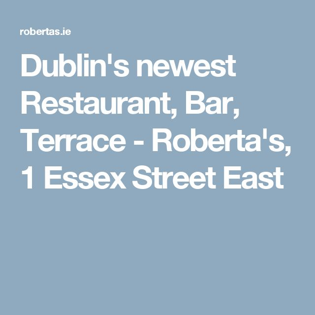 Dublin's newest Restaurant, Bar, Terrace - Roberta's, 1 Essex Street East