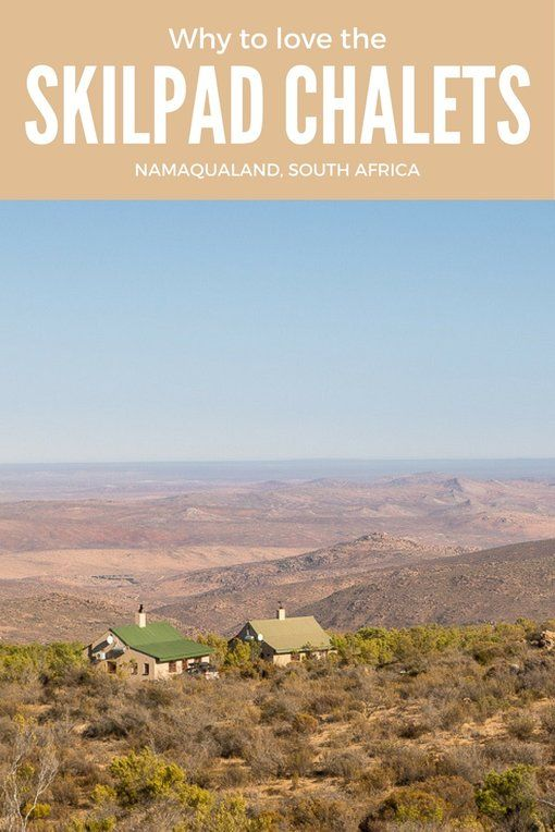 Why to love the Skilpad chalets, Namaqua National Park, Namaqualand, South Africa
