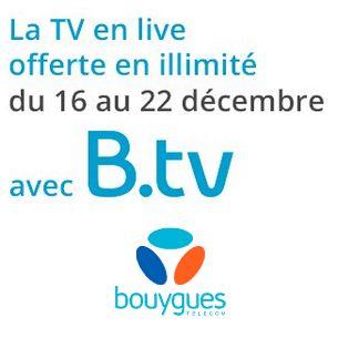 Bouygues Telecom offre la TV illimitée du 16 au 22 décembre (DegroupNews)