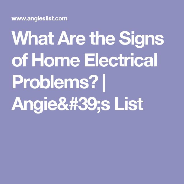 What Are the Signs of Home Electrical Problems? | Angie's List