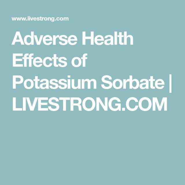Adverse Health Effects of Potassium Sorbate | LIVESTRONG.COM