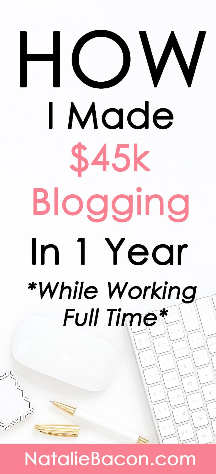 How I Made $45K Blogging In 1 Year While Working Full Time #makemoneyonline #incomereport #blogging #howtomakemoneyonline #bloggingtips #nataliebacon