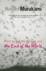 Hard Boiled Wonderland and the End of the World by Haruki Murakami  Apparently this is po-mo crack for the brain.  I hope it's in a good way.
