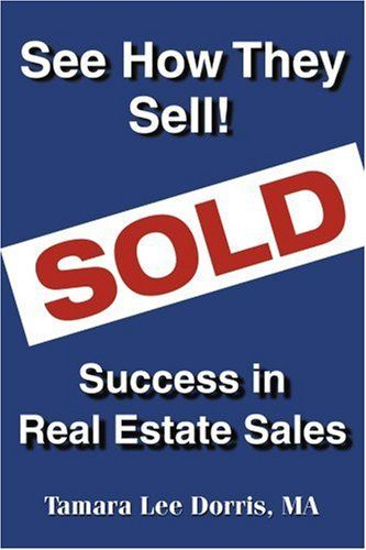 See How They Sell!: Success in Real Estate Sales « LibraryUserGroup.com – The Library of Library User Group
