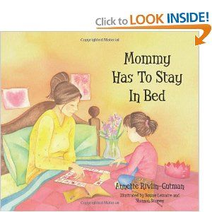 """For mamas dealing with bedrest from pregnancy or chronic illness, this seems like a great tool to help little ones cope with their difficult feelings about the whole thing. I hate this being """"disabled"""" crap! I need to get up and work!"""