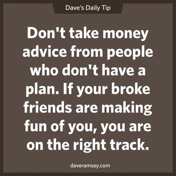 True that! -Dave Ramsey
