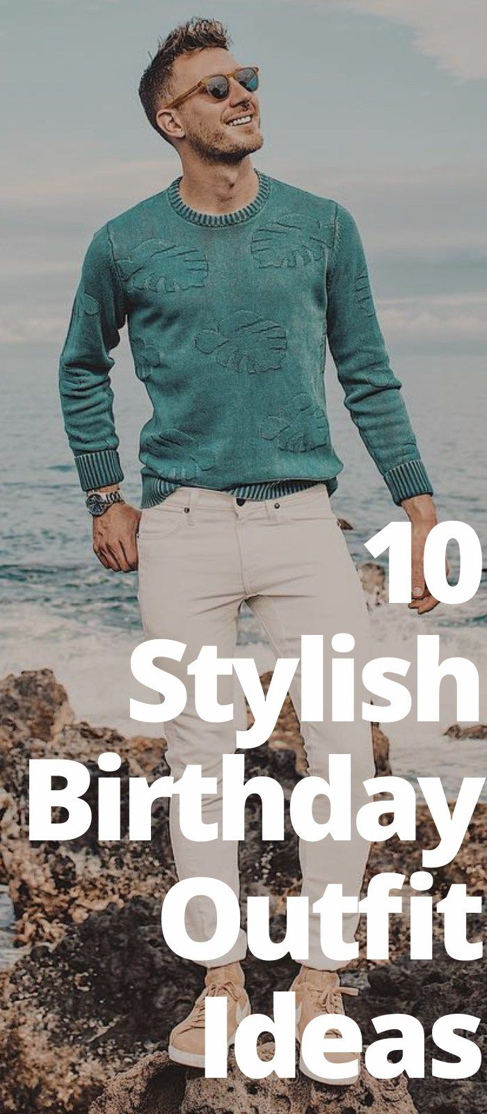 10 Stylish Birthday Outfit Ideas Mens Fashion Magazine Blog Tips