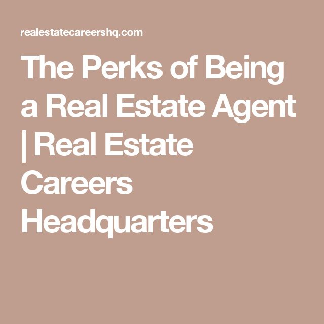 The Perks of Being a Real Estate Agent | Real Estate Careers Headquarters