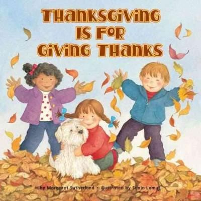Sure, Thanksgiving is about pilgrims and history--and turkey, of course!--but most importantly, it's a holiday all about everything that we are thankful for. Cheerful, colorful illustrations accompany