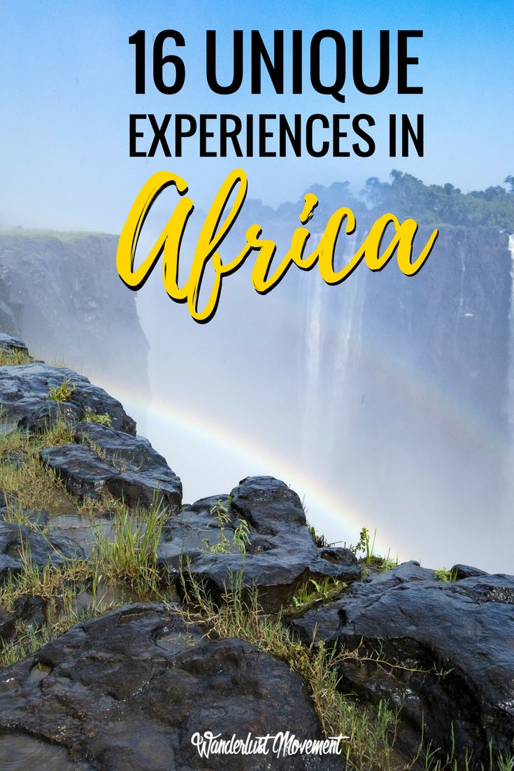 15 Unique Experiences You Need To Have in Africa | Wanderlust Movement