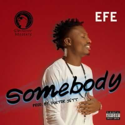 GbolaMedia's BLOG: Efe - Somebody (Free Mp3 Download)