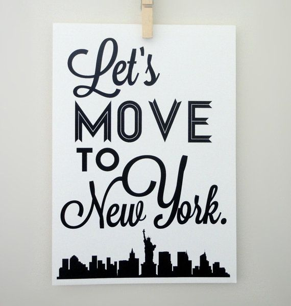 Lets Move to New York Art Print - NYC TYpography Poster Travel Print. $20.00, via Etsy.