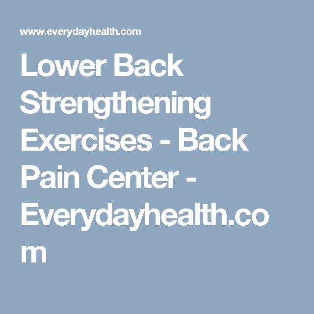 Lower Back Strengthening Exercises - Back Pain Center - Everydayhealth.com