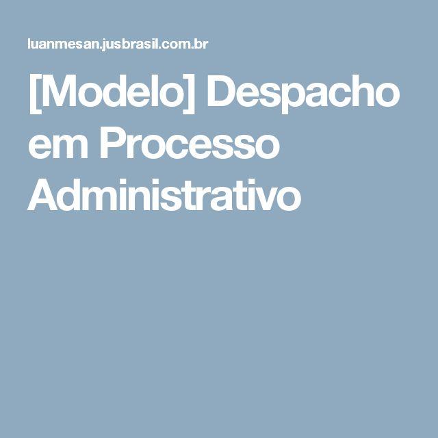 [Modelo] Despacho em Processo Administrativo