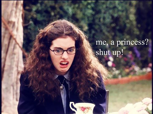 The Princess Diaries... made me discover that inside every awkward girl lies a beautiful princess!