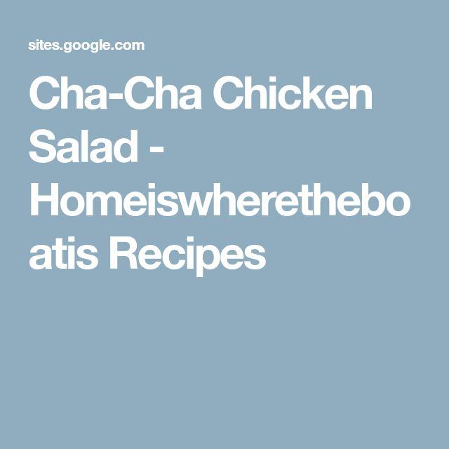 Cha-Cha Chicken Salad - Homeiswheretheboatis Recipes
