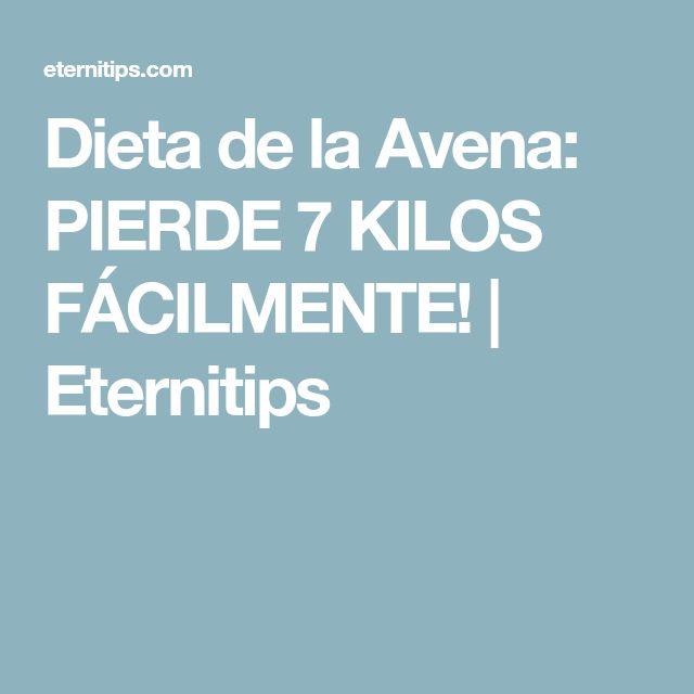 Dieta de la Avena: PIERDE 7 KILOS FÁCILMENTE!   Eternitips