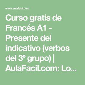 Curso gratis de Francés A1 - Presente del indicativo (verbos del 3º grupo) | AulaFacil.com: Los mejores cursos gratis online