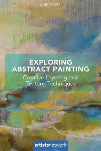 Layering Techniques For Expressive Abstract Painting Abstract