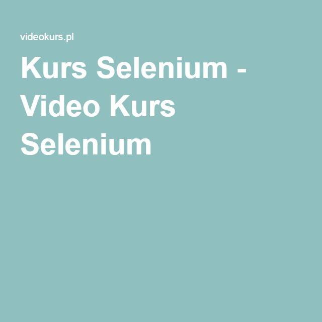 Kurs Selenium - Video Kurs Selenium