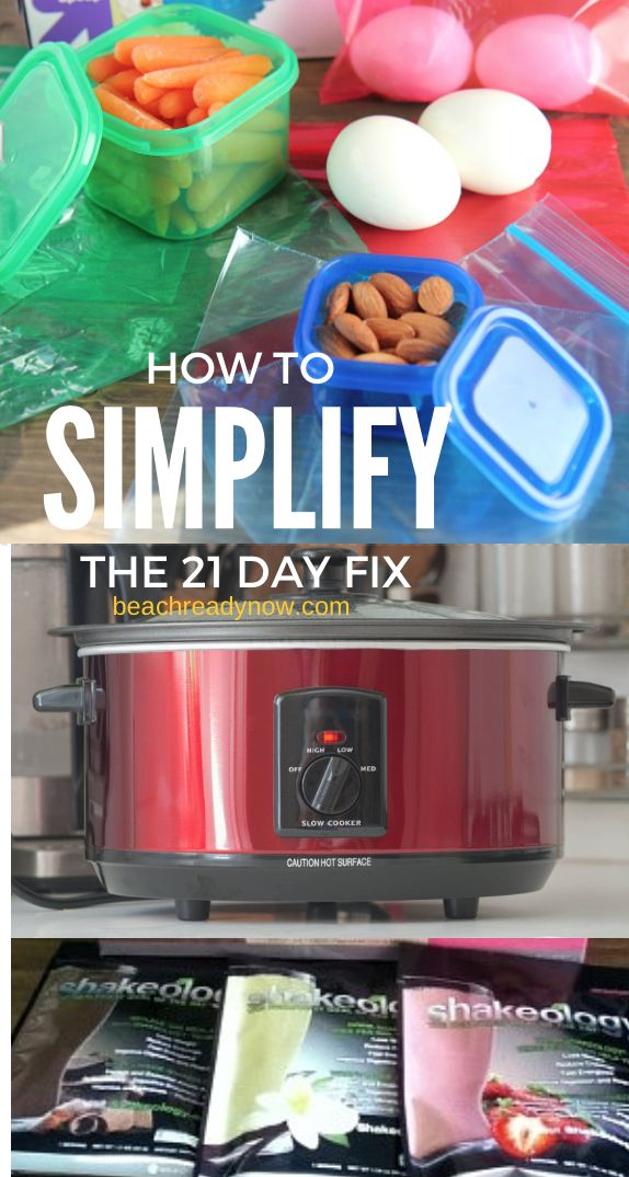 Don't be overwhelmed with the 21 Day Fix - ways to make it easier an more manageable