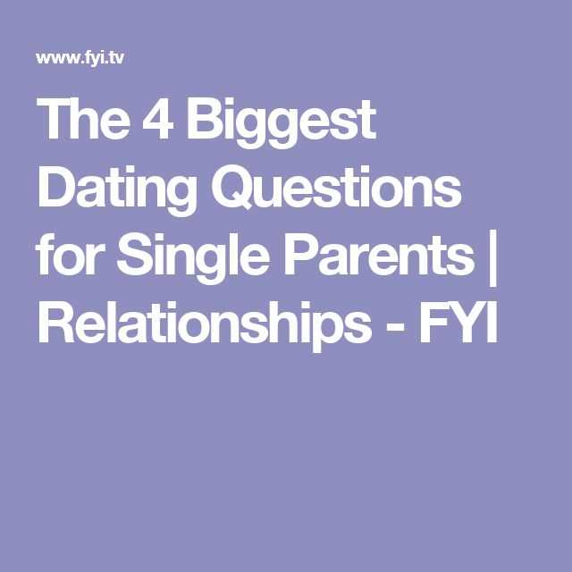 questions to ask when dating a single dad