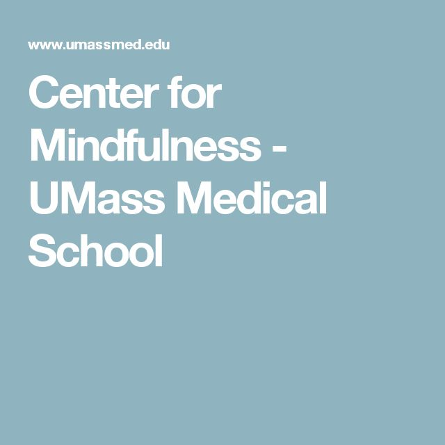 Center for Mindfulness - UMass Medical School