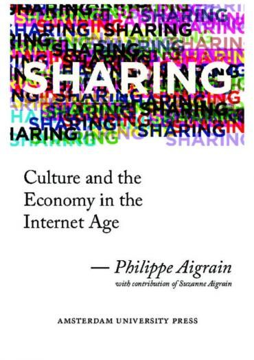 conversazione con Philippe Aigrain_Sharing. Culture and Economy in the Internet Age [DOPPIOZERO]