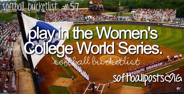 Softball Bucket List This is what I won't in my life. I'm going to achieve this goal.