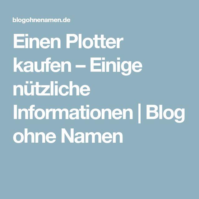 Einen Plotter kaufen – Einige nützliche Informationen   Blog ohne Namen
