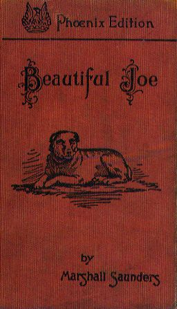 Beautiful Joe is a true story that takes place in the late 1800's of an abused dog ....... worth the read for sure.  There's a memorial park in Meaford, ON for Beautiful Joe.
