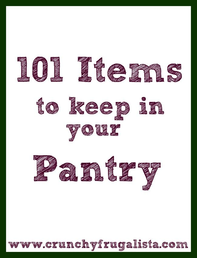 101 Items to Keep in Your Pantry~~I don't agree with keeping everything on the list, but it's a good base to start from .