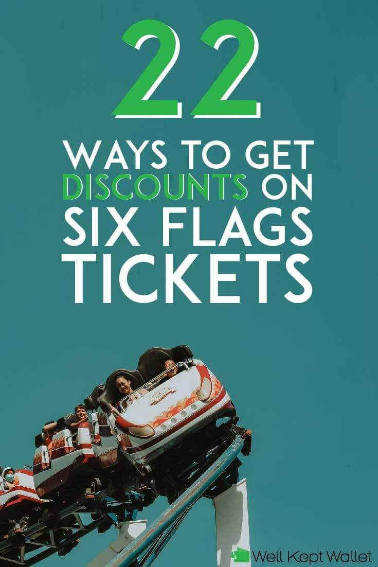 22 Easy Ways To Get Discounts On Six Flags Tickets Six Flags Flag Money Frugal
