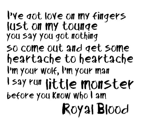 Little Monster- Royal Blood CANT STOP LISTENING TO THIS FREAKING ALBUM