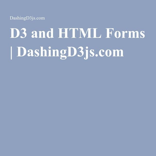 D3 and HTML Forms | DashingD3js.com