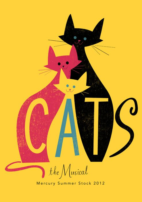 Not only is this my all time favorite musical, I also love this design... Cats poster by Jamey Christoph (from Magicfran, via The Zoo Keeper)
