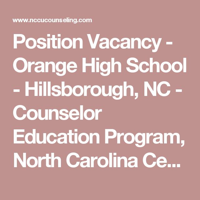 Position Vacancy - Orange High School - Hillsborough, NC - Counselor Education Program, North Carolina Central University