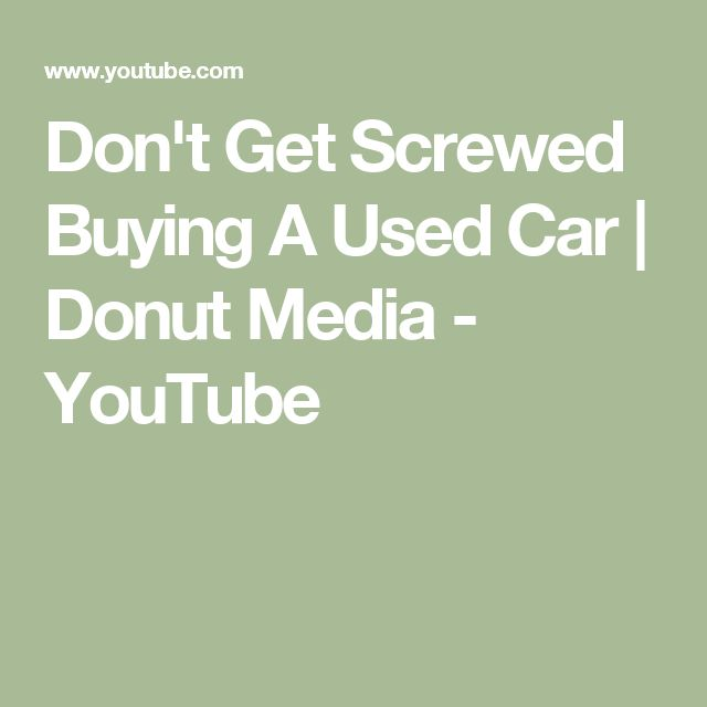 Don't Get Screwed Buying A Used Car | Donut Media - YouTube
