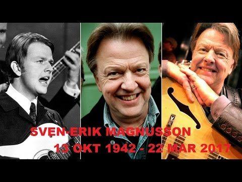 ♫ Sven-Erik Magnusson ♫ 1942-2017 ♫ - YouTube
