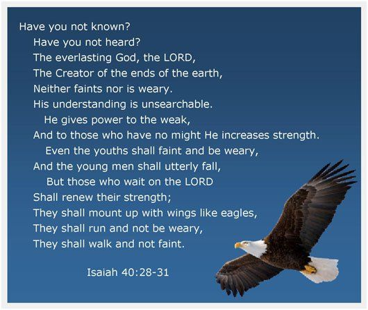 "Isaiah 40:28-31 KJV & Video!! #Shalom Everyone!! ( http://kristiann1.com/2015/04/20/isv40v/ ) ""Hast thou not known? hast thou not heard, that the everlasting God, the LORD, the Creator of the ends of the earth, fainteth not, neither is weary? there is no searching of His understanding. He giveth power to the faint; and to them that have no might He increaseth strength. Even the youths shall faint and be weary, and the young men shall utterly fall: But they that wait upon the LORD shall renew…"
