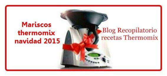 Recopilatorio de recetas thermomix: Mariscos navidad 2015 thermomix (Recopilatorio)