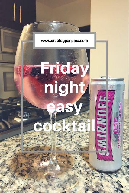 Etcétera Blog Panamá: Coctel fácil de viernes por la noche // Friday Nig...
