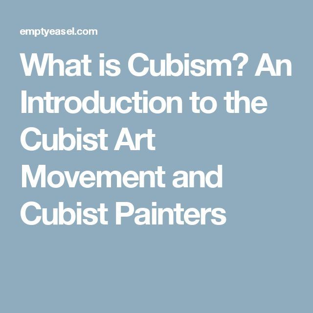 What is Cubism? An Introduction to the Cubist Art Movement and Cubist Painters
